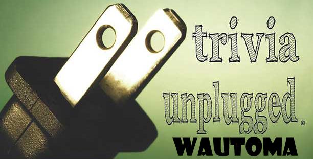 Trivia Unplugged at Wautoma